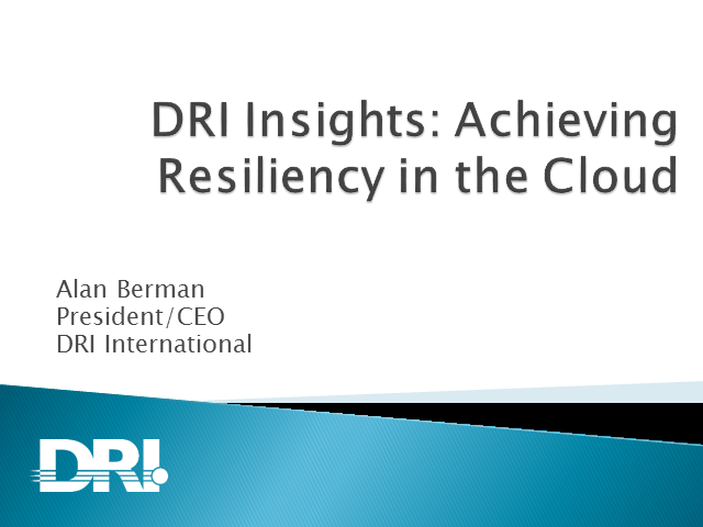 DRI Insights: Achieving Resiliency in the Cloud