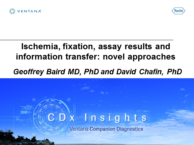 Ischemia, fixation, assay results, and information transfer: novel approaches