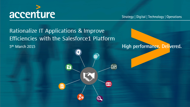 Rationalize IT Applications & Improve Efficiencies with the Salesforce1 Platform