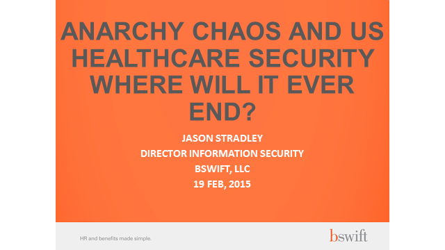 Anarchy, Chaos, and US Healthcare Security - Where Will It End?