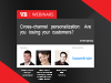 Cross-channel personalization: Are you losing customers?