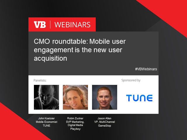 CMO roundtable: Mobile user engagement is the new user acquisition
