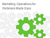 Marketing Operations for Webinars Made Easy