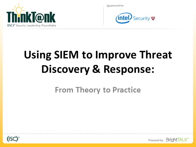 Using SIEM to Improve Threat Discovery & Response: From Theory to Practice