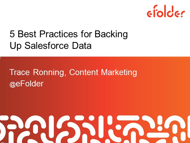 5 Best Practices for Backing up Salesforce Data