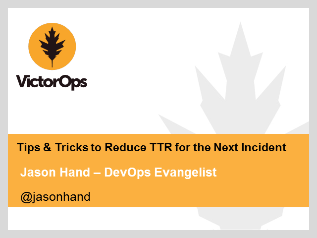 Tips & Tricks to Reduce TTR for the Next Incident