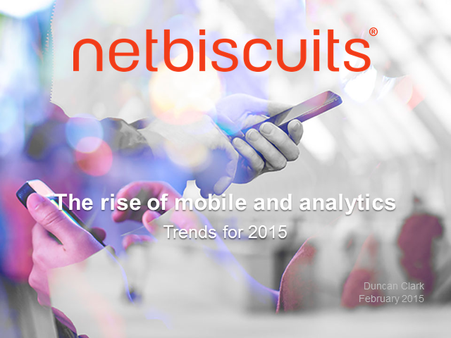 The stratospheric rise of mobile and analytics: Trends for 2015