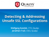 Detecting and Addressing Unsafe SSL Configurations