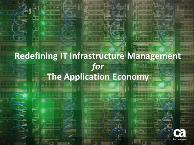 Redefining IT Infrastructure Management for the Application Economy