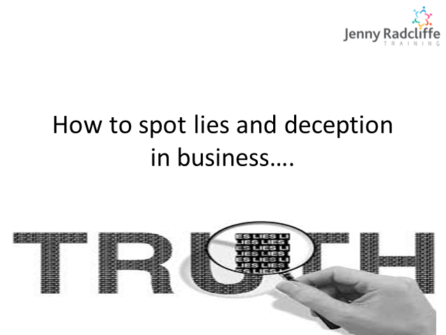 How to spot lies and deception in business and turn them to your advantage...