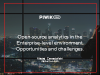 Open source analytics in Enterprise-level environment: Opportunities& challenges