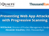 Preventing Web App Attacks with Progressive Scanning