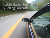 Activity-Based Budgeting & Rolling Forecasts