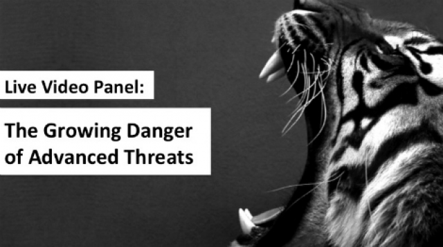 Video Panel: The Growing Danger of Advanced Threats