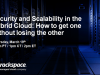 Security and Scalability in the Hybrid Cloud