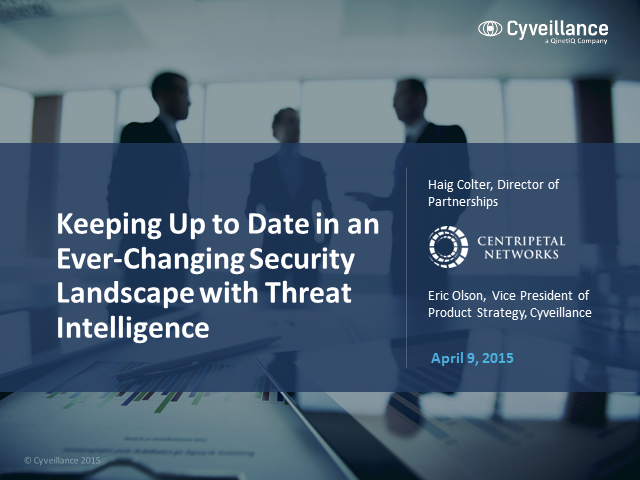 Keeping Up to Date in an Ever-Changing Security Landscape w Threat Intelligence