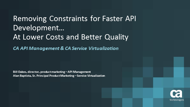 Removing Constraints for Faster API Development…at Lower Costs & Better Quality