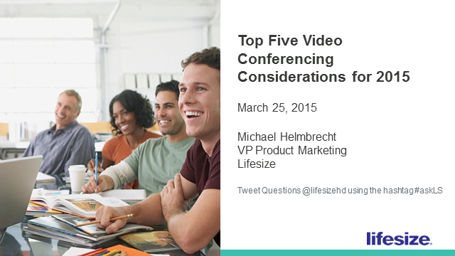 Top 5 Video Conferencing Considerations for 2015
