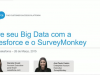 Gere seu Big Data com a Salesforce e o SurveyMonkey