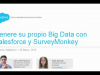 Genere su propio Big Data con Salesforce y SurveyMonkey