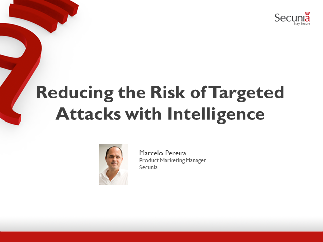 Reducing the Risk of Targeted Attacks with Intelligence