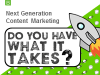 Next Generation Content Marketing - Do you have what it takes?