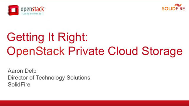 Getting it Right: OpenStack Private Cloud Storage
