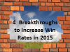 4 Breakthroughs to Increase Win Rates in 2015