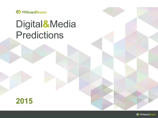 Millward Brown 2015 Digital & Media Predictions