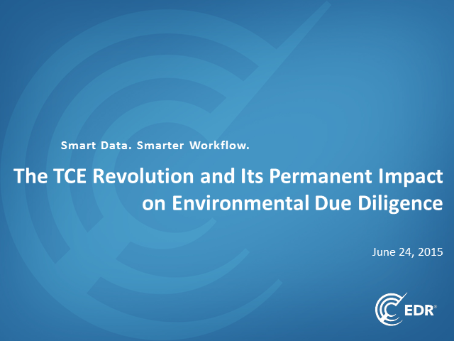 The TCE Revolution and Its Permanent Impact on Environmental Due Diligence
