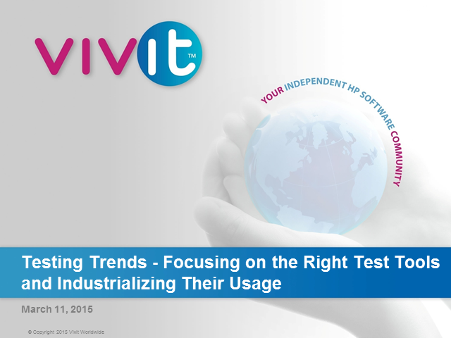 Testing Trends-Focusing on the Right Test Tools and Industrializing Their Usage