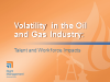 Volatility in the Oil & Gas Industry: The Impact on Talent and Workforce