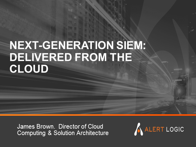 Next-Generation SIEM: Delivered from the Cloud