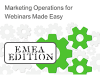 Marketing Operations for Webinars Made Easy - EMEA Edition