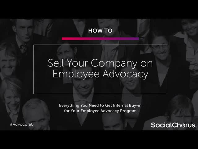 How To Sell Your Company on Employee Advocacy