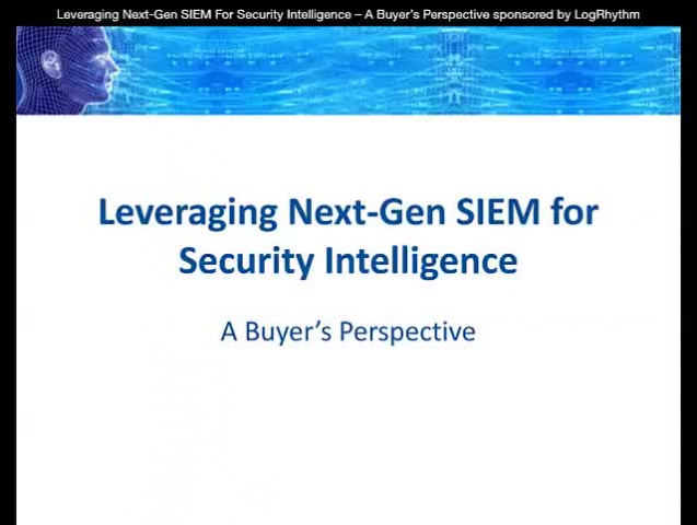 Leveraging Next-Gen SIEM For Security Intelligence: A Buyer's Perspective
