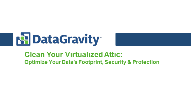 Optimize Your Data's Footprint, Security & Protection in Virtual Environments
