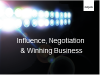 Influence, Negotiation and Winning Business