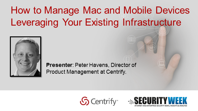 How to Manage Mac and Mobile Devices Leveraging Your Existing Infrastructure