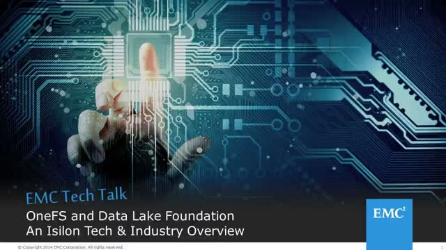 EMC Tech Talk - OneFS and Data Lake Foundation