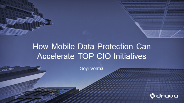 How Mobile Data Protection Can Accelerate Top CIO Initiatives