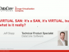 Virtual SAN: It's a SAN, It's Virtual, but what is it really?