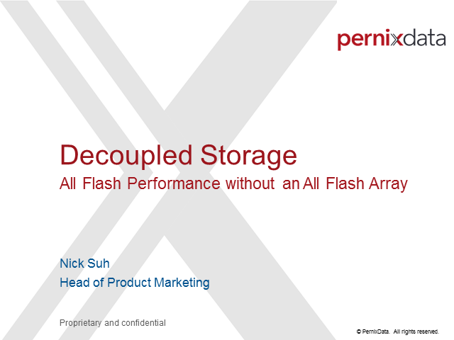 Decoupled Storage: All Flash Performance Without An All Flash Array
