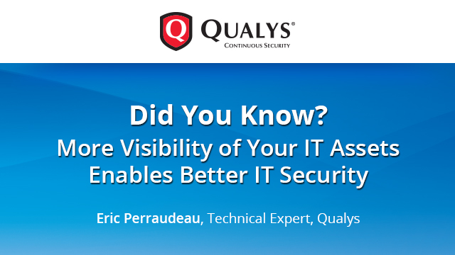 Did You Know? More Visibility of Your IT Assets Enables Better IT Security.