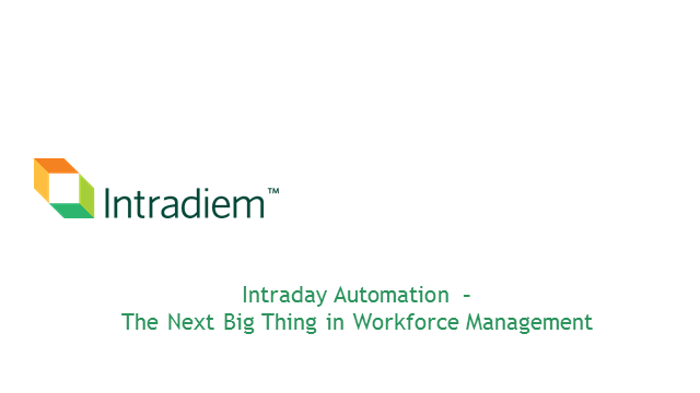 Intraday Automation - The Next Big Thing in Workforce Management
