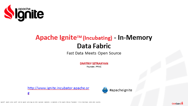 Apache Ignite(TM): Fast Data Meets Open Source