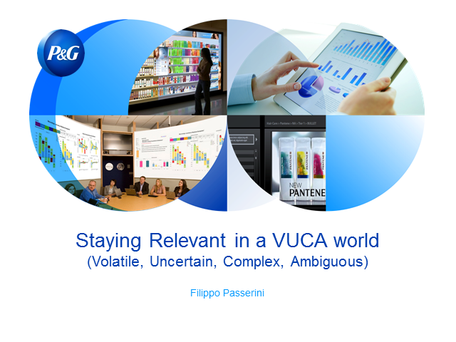 Staying Relevant in a VUCA World (Volatile, Uncertain, Complex, Ambiguous)