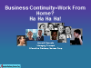 Business Continuity = Work From Home? Ha Ha Ha Ha!