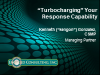 """Turbocharging"" Your Response Capability"