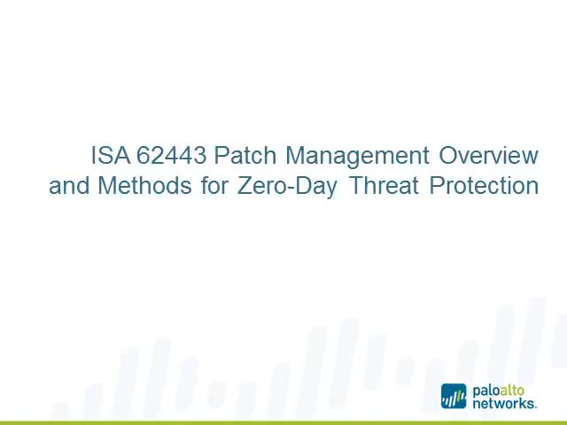 ISA 62443 Patch Management Overview and Methods for Zero-Day Threat Protection